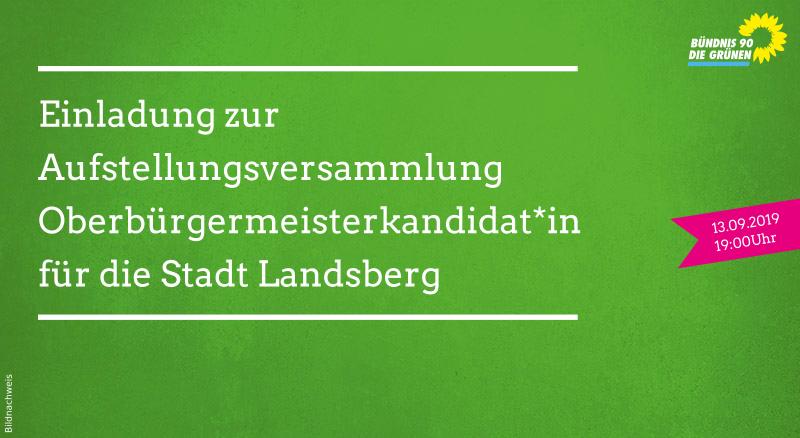 Aufstellungsversammlung Oberbürgermeisterkandidat*in Landsberg 13.09.2019, 19:00 Uhr