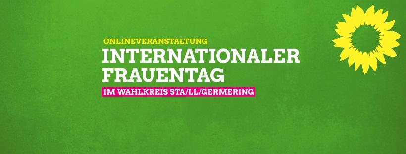 Internationaler Frauentag im Wahlkreis STA/LL/Germering: Online-Veranstaltung der GRÜNEN