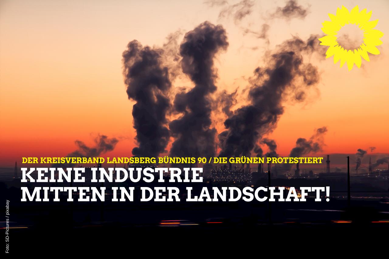 Keine Industrie mitten in der Landschaft!